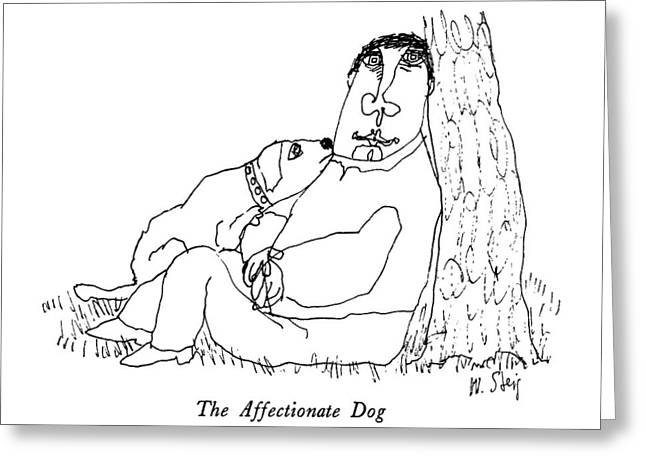 The Affectionate Dog Greeting Card by William Steig