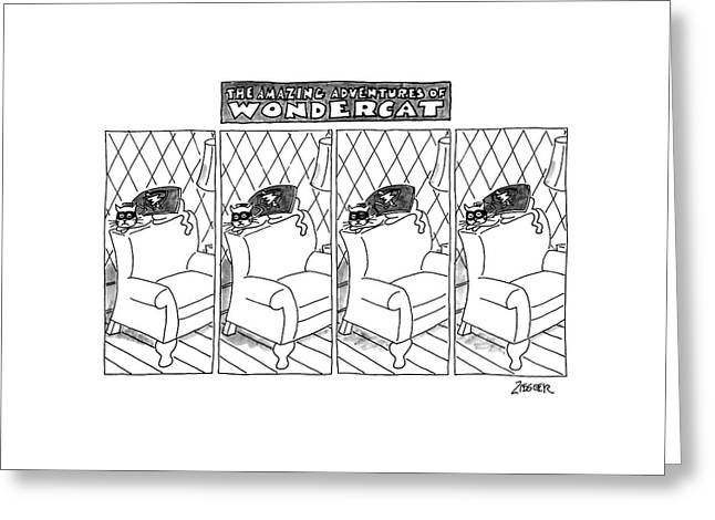The Amazing Adventures Of Wondercat Greeting Card by Jack Ziegler