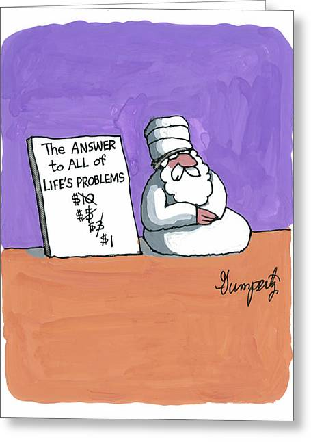 The Answer To All Life's Problems... Greeting Card