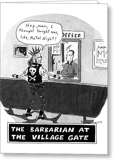 The Barbarian At The Villiage Gate Greeting Card