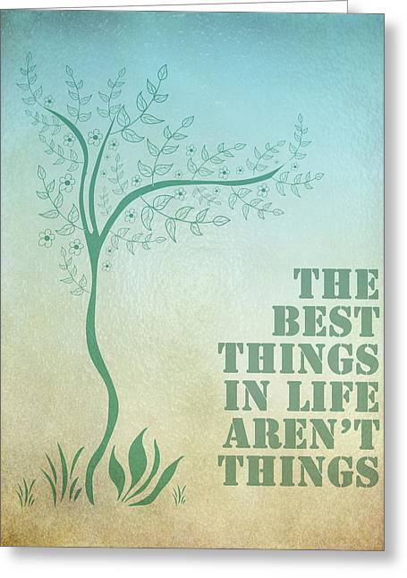The Best Things In Life Aren't Things Greeting Card