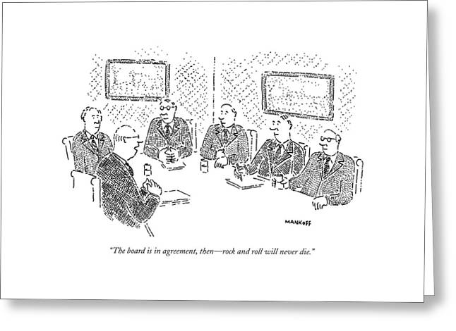 The Board Is In Agreement Greeting Card by Robert Mankoff