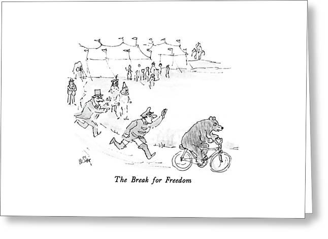 The Break For Freedom Greeting Card by William Steig