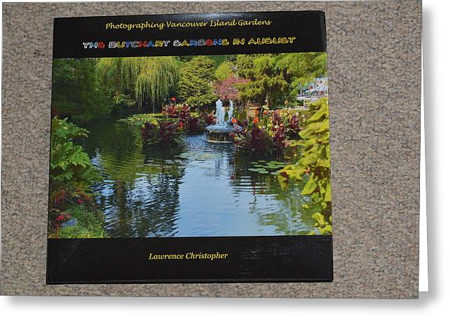 The Butchart Gardens - Photos By Lawrence Christopher Greeting Card