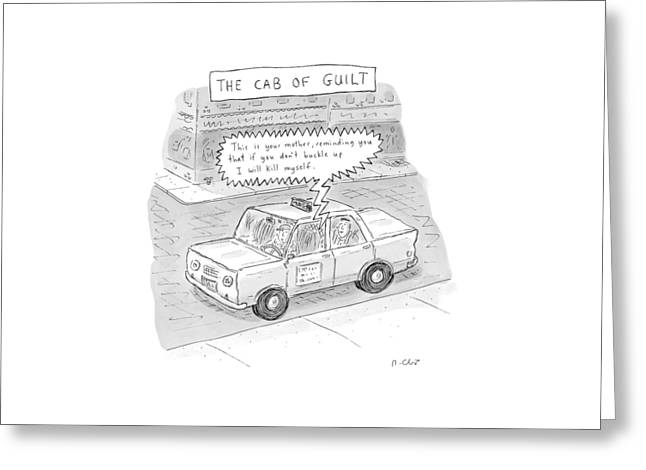 The Cab Of Guilt 'this Is Your Mother Greeting Card by Roz Chast