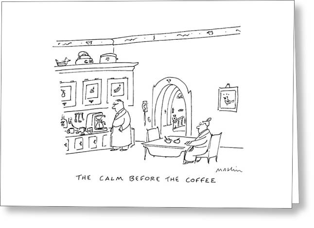 The Calm Before The Coffee Greeting Card