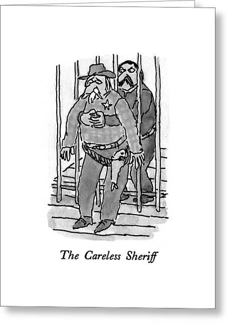 The Careless Sheriff Greeting Card