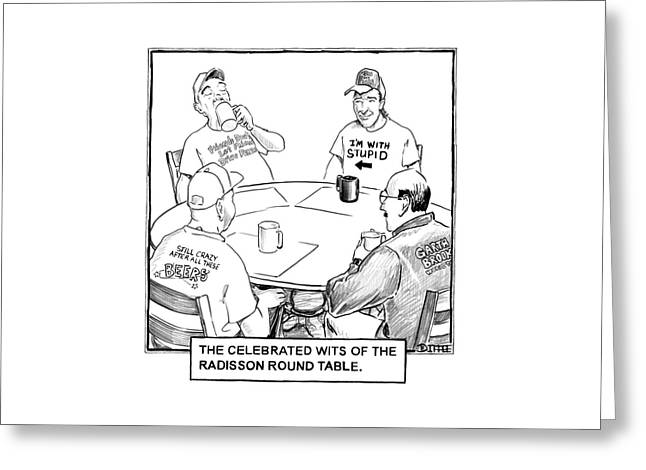 The Celebrated Wits Of The Radisson Round Table Greeting Card