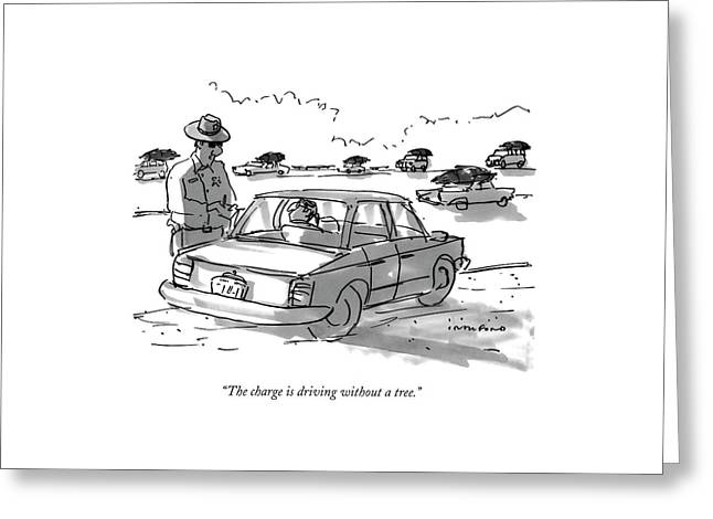 The Charge Is Driving Without A Tree Greeting Card by Michael Crawford