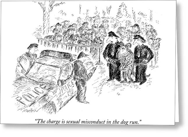 The Charge Is Sexual Misconduct In The Dog Run Greeting Card by Edward Koren