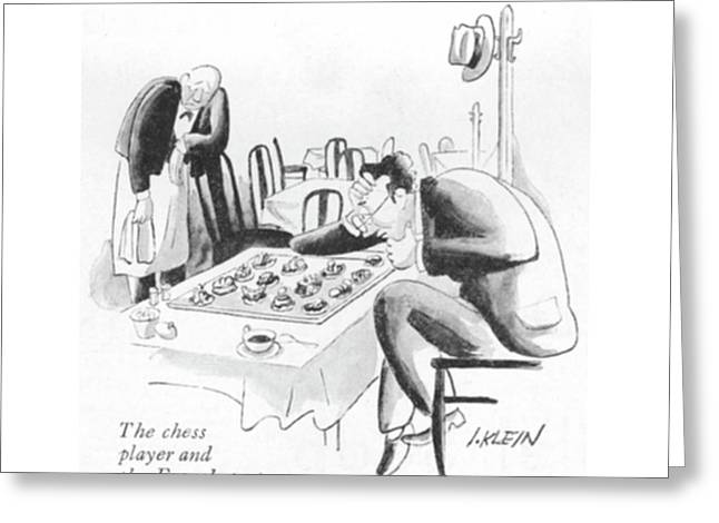 The Chess Player And The French Pastry Greeting Card by I. Klein