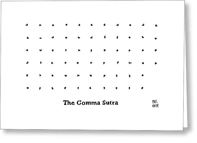 The Comma Sutra. Images Of Commas In Different Greeting Card by Paul Noth
