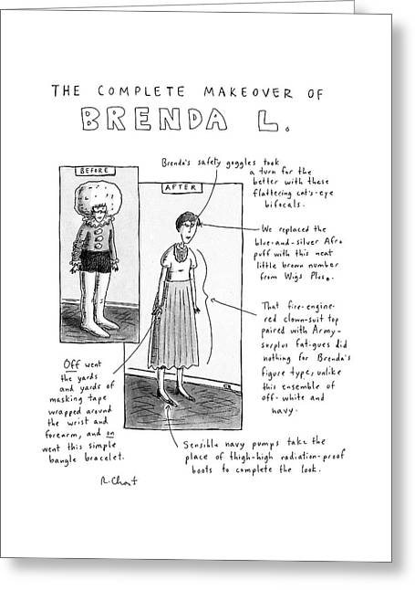 The Complete Makeover Of Brenda L Greeting Card