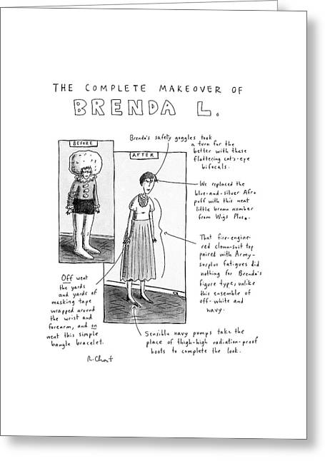 The Complete Makeover Of Brenda L Greeting Card by Roz Chast