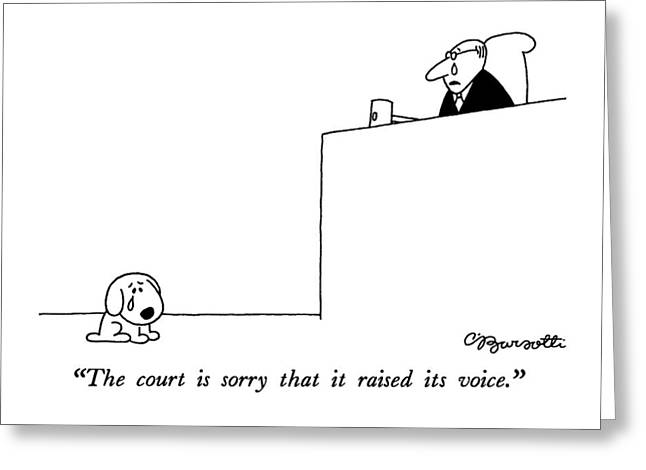 The Court Is Sorry That It Raised Its Voice Greeting Card