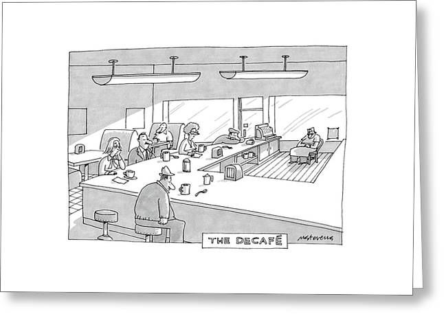 The Decafe Greeting Card by Mick Stevens