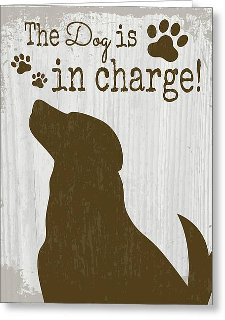 The Dog Is In Charge Greeting Card