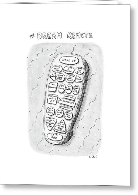 The Dream Remote Greeting Card by Roz Chast
