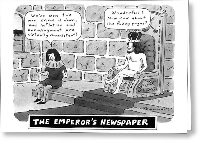The Emperor's Newspaper Wonderful! Now How Greeting Card by Danny Shanahan