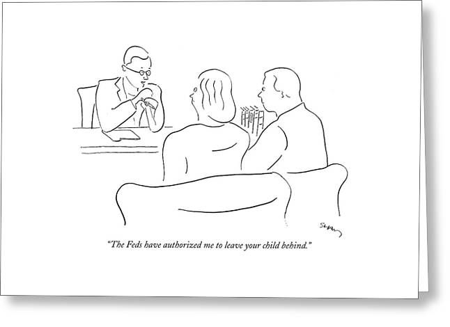 The Feds Have Authorized Me To Leave Your Child Greeting Card by Michael Shaw