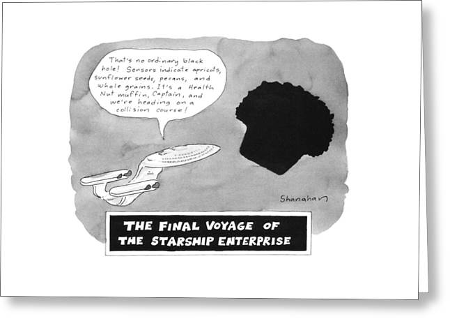 The Final Voyage Of The Starship Enterprise Greeting Card