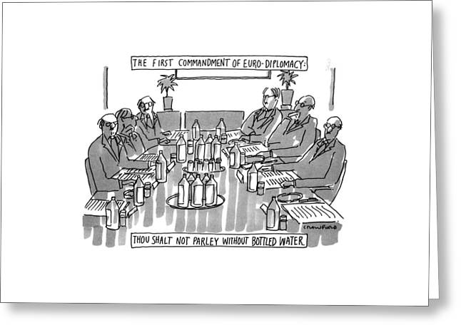 The First Commandment Of Euro-diplomacy: Thou Greeting Card by Michael Crawford
