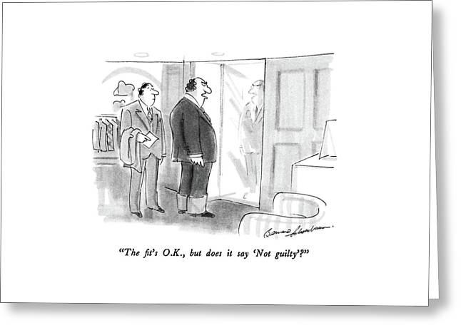 The Fit's O.k Greeting Card by Bernard Schoenbaum