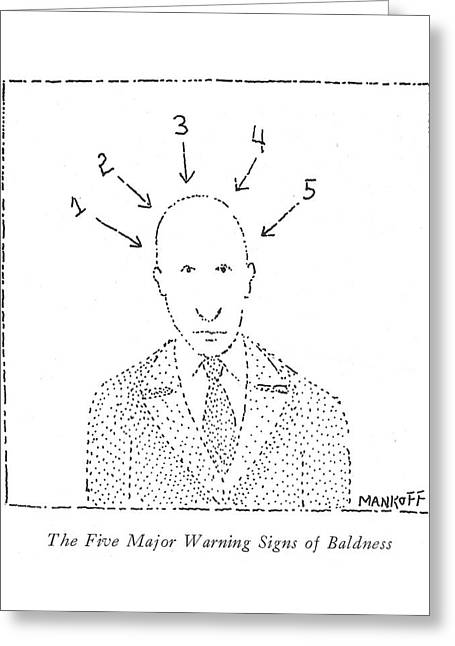 The Five Major Warning Signs Of Baldness Greeting Card