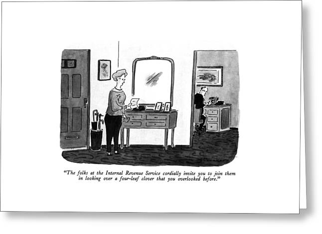 The Folks At The Internal Revenue Service Greeting Card by Danny Shanahan