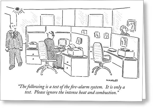 The Following Is A Test Of The Fire-alarm System Greeting Card by Robert Mankoff