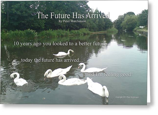 The Future Has Arrived Greeting Card