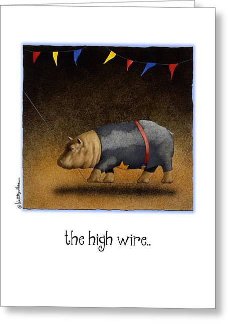 The High Wire... Greeting Card by Will Bullas