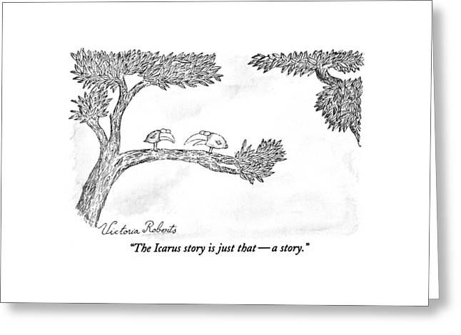 The Icarus Story Is Just That - A Story Greeting Card by Victoria Roberts