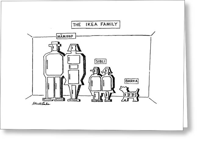 The Ikea Family Greeting Card by Stuart Leeds