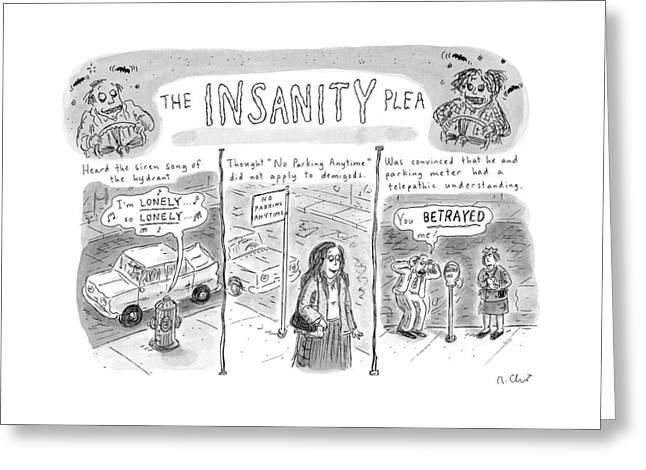The Insanity Plea Greeting Card