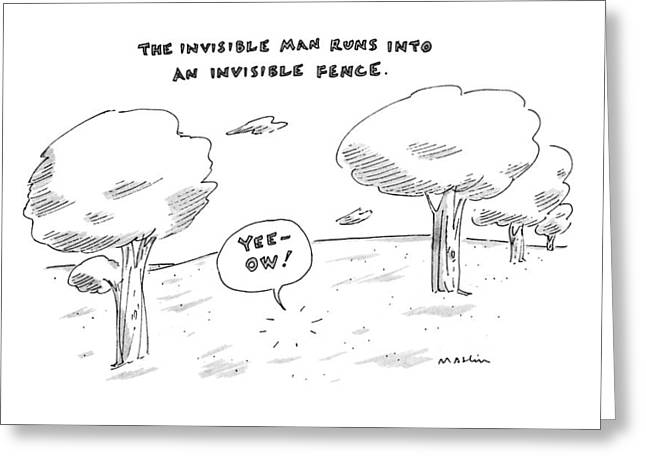 The Invisable Man Runs Into An Invisible Fence Greeting Card by Michael Maslin