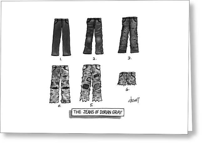 The Jeans Of Dorian Gray Greeting Card