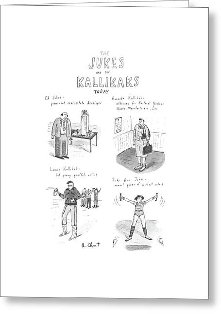 The Jukes And The Kallikaks Today Greeting Card by Roz Chast