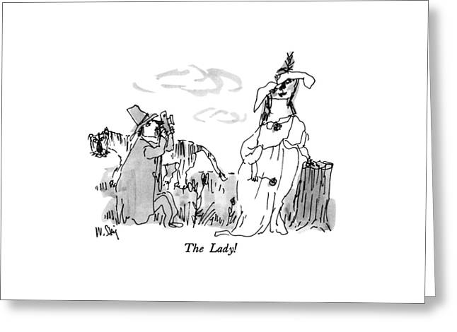 The Lady! Greeting Card by William Steig
