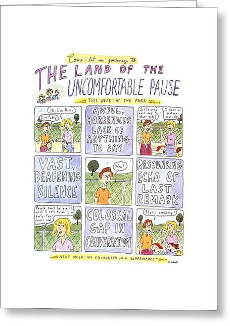 The Land Of The Uncomfortable Pause Greeting Card by Roz Chast