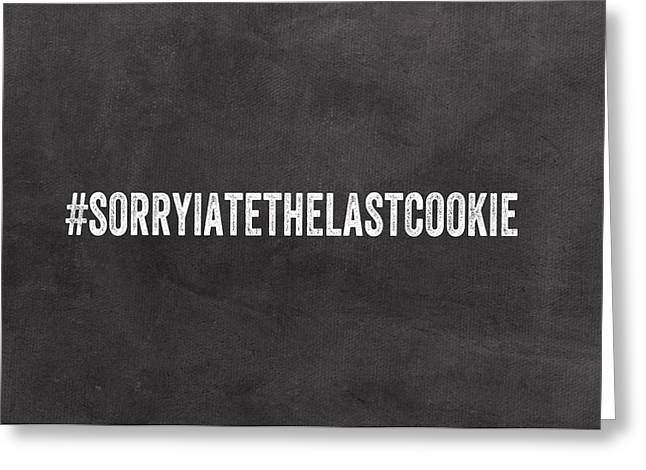 The Last Cookie- Greeting Card Greeting Card