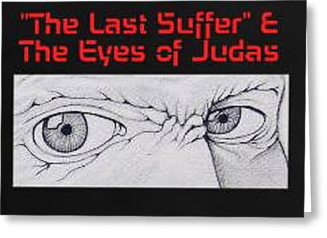 The Last Suffer The Eyes Of Judas Greeting Card by Benita Solomon
