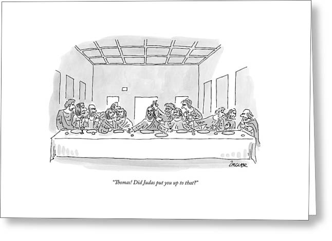 The Last Supper Greeting Card by Jack Ziegler