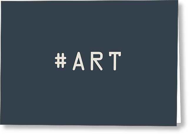 The Meaning Of Art - Hashtag Greeting Card by Serge Averbukh
