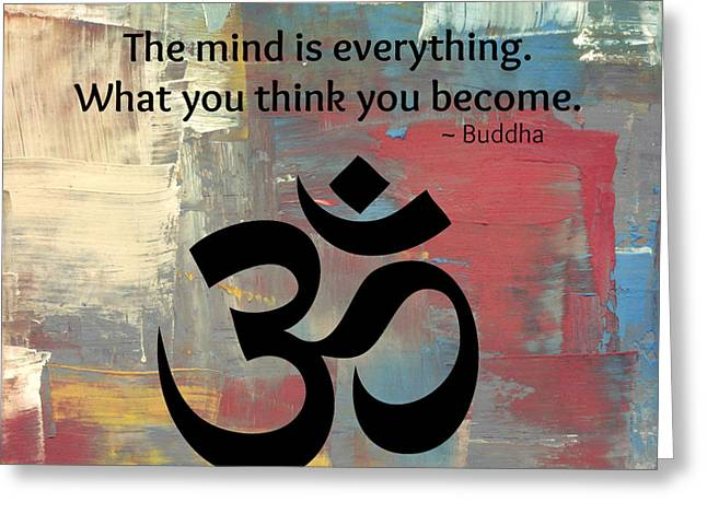 The Mind Is Everything Greeting Card