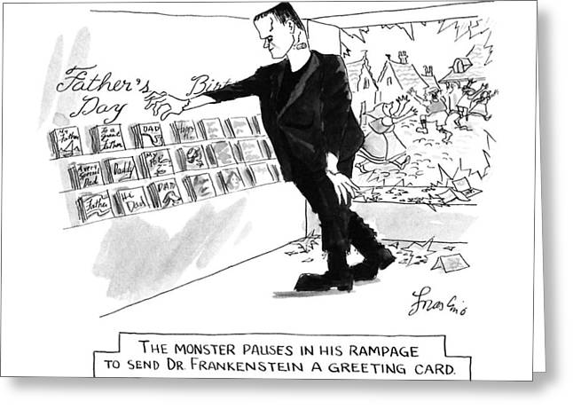 The Monster Pauses In His Rampage To Send Dr Greeting Card by Edward Frascin