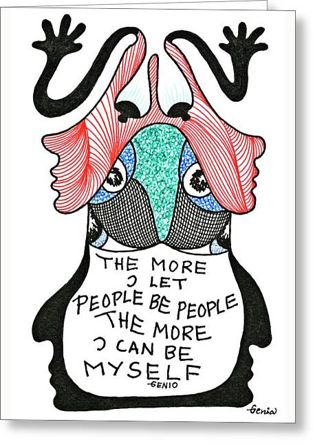 The More I Let People Be People... Greeting Card by Genia GgXpress
