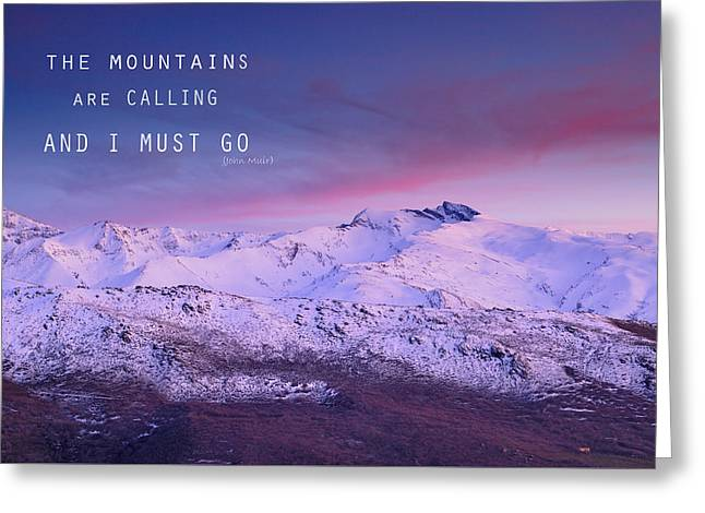 The Mountains Are Calling And I Must Go John Muir Greeting Card by Guido Montanes Castillo
