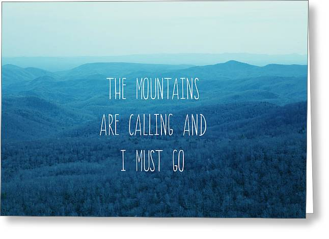 The Mountains Are Calling Greeting Card by Kim Fearheiley