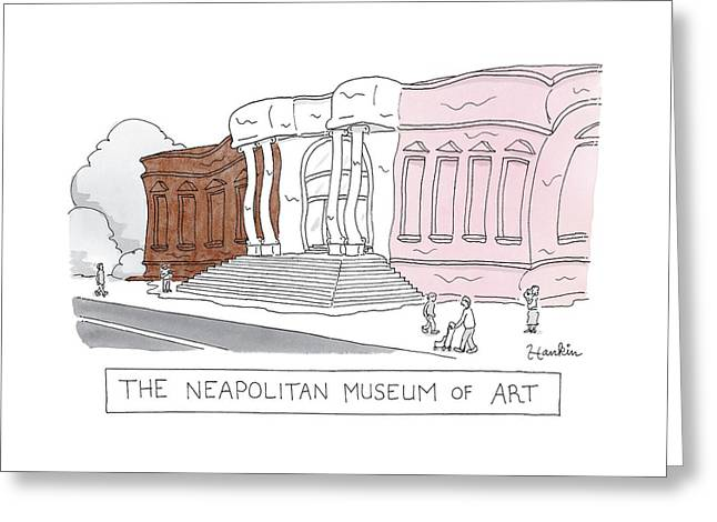 The Neapolitan Museum Of Art -- A Museum That Greeting Card
